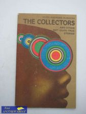 THE COLLECTORS AND OTHERS NOT-QUITE-TRUE STORIES