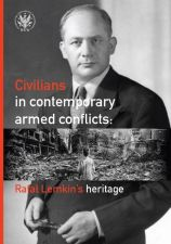 Civilians in contemporary armed conflicts Rafał Lemkin's heritage