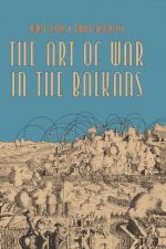 The Art of War in the Balkans