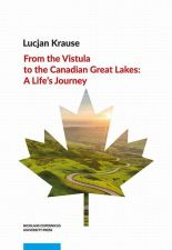 From the Vistula to the Canadian Great Lakes: A Life's Journey