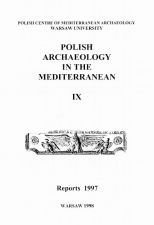 Polish Archaeology in the Mediterranean 9 Reports 1997